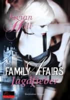 Family Affairs: Jagdfieber ebook by Vivian Hall