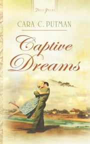 Captive Dreams ebook by Cara C. Putman