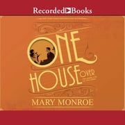 One House Over audiobook by Mary Monroe