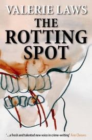 The Rotting Spot ( A Bruce and Bennett Mystery) ebook by Valerie Laws