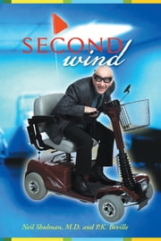 Second Wind ebook by Neil Shulman, M.D.; P.K. Beville