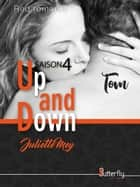 Up and Down - Saison 4 eBook by Juliette Mey