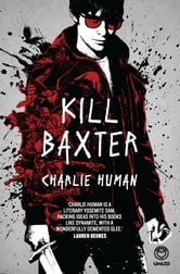 Kill Baxter ebook by Charlie Human