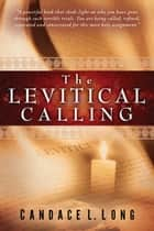 The Levitical Calling ebook by Candace L. Long