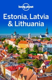 Lonely Planet Estonia, Latvia & Lithuania ebook by Lonely Planet,Peter Dragicevich,Hugh McNaughtan,Leonid Ragozin