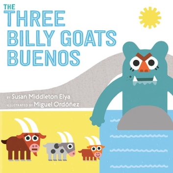 The Three Billy Goats Buenos audiobook by Susan Middleton Elya