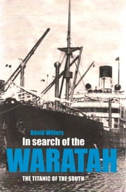 In search of the Waratah - The Titanic of the South ebook by David Willers
