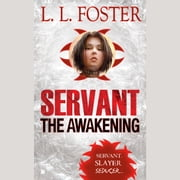 Servant: the Awakening audiobook by L.L. Foster