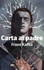 Carta al Padre ebook by Franz Kafka