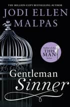 Gentleman Sinner - The unforgettable new romance from the bestselling author of the This Man series ebook by Jodi Ellen Malpas