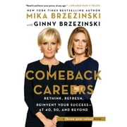 Comeback Careers - Rethink, Refresh, Reinvent Your SuccessAt 40, 50, and Beyond audiobook by Mika Brzezinski