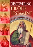 Discovering the Old Testament ebook by Fr Adrian Graffy