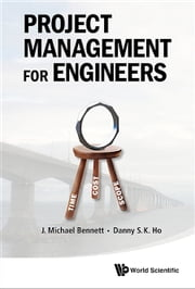 Project Management for Engineers ebook by J Michael Bennett,Danny S. K. Ho