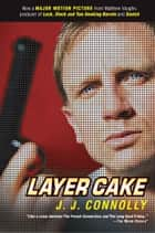 Layer Cake ebook by J. J. Connolly