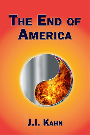 The End of America ebook by J. I. Kahn