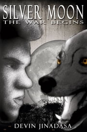 Silver Moon: The War Begins ebook by Devin Jinadasa