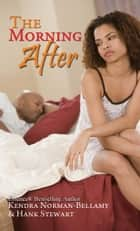 The Morning After ebook by Kendra Norman-Bellamy,Hank Stewart