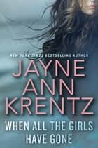 Ebook When All The Girls Have Gone di Jayne Ann Krentz