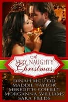 A Very Naughty Christmas ebook by Dinah McLeod, Maddie Taylor, Meredith O'Reilly,...