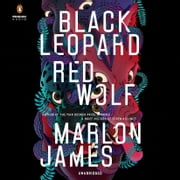 Black Leopard, Red Wolf audiobook by Marlon James