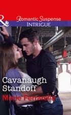 Cavanaugh Standoff (Mills & Boon Intrigue) (Cavanaugh Justice, Book 35) ebook by Marie Ferrarella