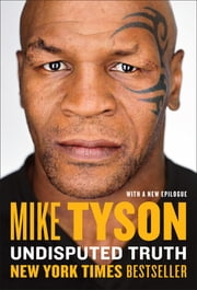 Undisputed Truth ebook by Mike Tyson, Larry Sloman