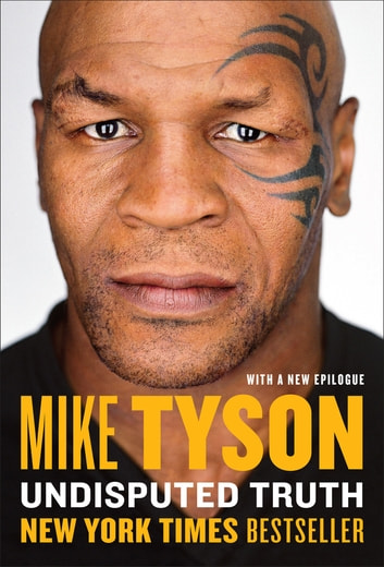 Undisputed Truth ebook by Mike Tyson,Larry Sloman