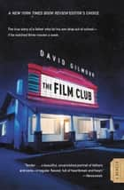 The Film Club - A Memoir ebook by David Gilmour