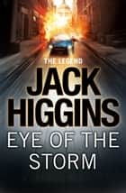 Eye of the Storm (Sean Dillon Series, Book 1) ebook by Jack Higgins