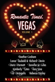 Romantic Times: Vegas - Volume 1 ebook by Heather Graham, Lance Taubold, Richard Devin,...