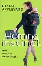Homing Instinct ebook by Diana Appleyard