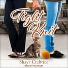 Tight Knit audiobook by Shaya Crabtree