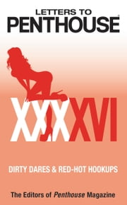 Letters to Penthouse XXXXVI - Dirty Dares & Red-Hot Hookups ebook by Penthouse International