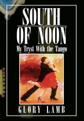 SOUTH OF NOON ebook by Glory Lamb