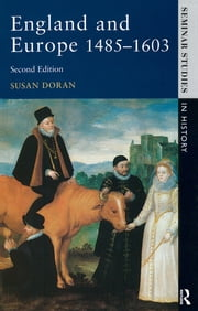 England and Europe 1485-1603 ebook by Susan Doran
