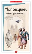 Lettres persanes - Prépas scientifiques 2016-2017 ebook by Montesquieu, Laurent Versini, Laurence Macé