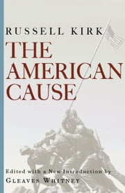 The American Cause ebook by Russell Kirk