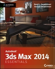 Autodesk 3ds Max 2014 Essentials - Autodesk Official Press ebook by Randi L. Derakhshani,Dariush Derakhshani