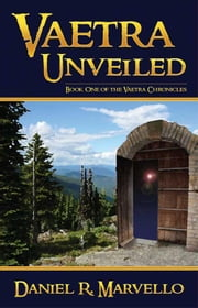 Vaetra Unveiled ebook by Daniel R. Marvello