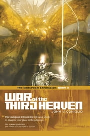 War of the Third Heaven - Book 3 of The Godspeak Chronicles ebook by John V. Coniglio
