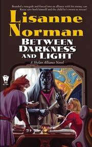 Between Darkness and Light ebook by Lisanne Norman