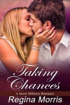 Taking Chances ebook by Regina Morris