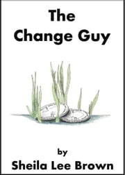 The Change Guy ebook by Sheila Lee Brown