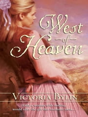 West of Heaven ebook by Victoria Bylin