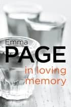 In Loving Memory ebook by Emma Page