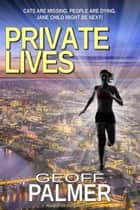 Private Lives - Bluebelle Investigations, #2 ebook by Geoff Palmer