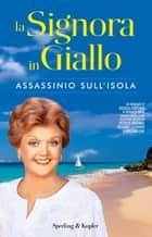 La Signora in Giallo. Assassinio sull'isola ebook by Donald Bain, Jessica Fletcher