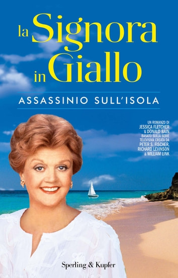 La Signora in Giallo. Assassinio sull'isola eBook by Donald Bain,Jessica Fletcher
