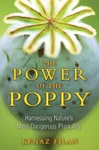 The Power of the Poppy ebook by Kenaz Filan
