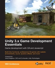 Unity 3.x Game Development Essentials ebook by Will Goldstone